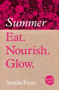 Cover Eat. Nourish. Glow - Summer