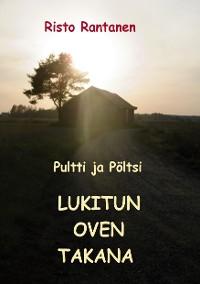 Cover Pultti ja Pöltsi lukitun oven takana
