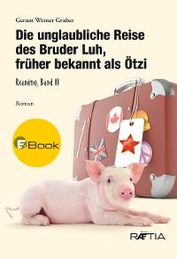Cover Die unglaubliche Reise des Bruder Luh, früher bekannt als Ötzi