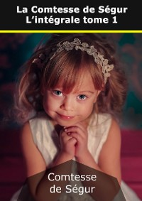 Cover La Comtesse de Ségur : L'intégrale