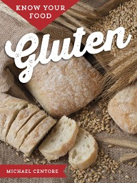 Cover Know Your Food: Gluten