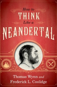 Cover How To Think Like a Neandertal