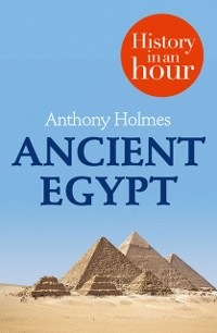 Cover Ancient Egypt: History in an Hour