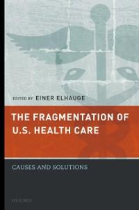 Cover Fragmentation of U.S. Health Care