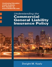 Cover Understanding the Commercial General Liability Insurance Policy