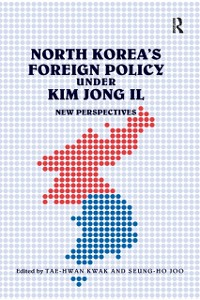 Cover North Korea's Foreign Policy under Kim Jong Il