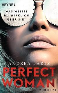 Cover Perfect Woman – Was weißt du wirklich über sie? -