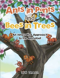 Cover Ants in Pants and Bees in Trees