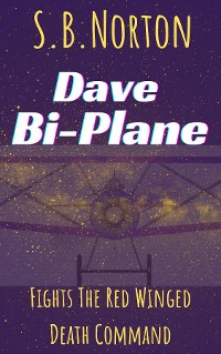 Cover Dave Bi-Plane Fights the Red Winged Death Command