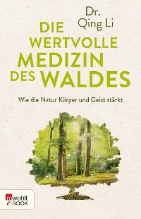 Cover Die wertvolle Medizin des Waldes