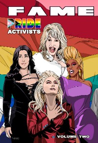 Cover FAME: Pride Activists: Dolly Parton, Cher, RuPaul and Lady Gaga