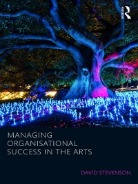Cover Managing Organisational Success in the Arts