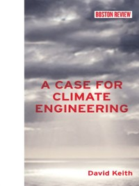 Cover A Case for Climate Engineering