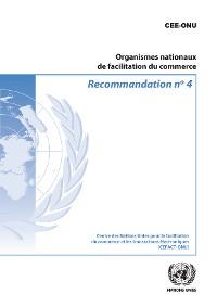 Cover Recommandation N°4: Organismes nationaux de facilitation du commerce