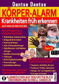 Cover Körper-Alarm: Krankheiten früh erkennen, auch wenn du kein Arzt bist!