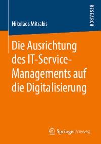 Cover Die Ausrichtung des IT-Service-Managements auf die Digitalisierung