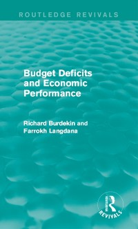 Cover Budget Deficits and Economic Performance (Routledge Revivals)