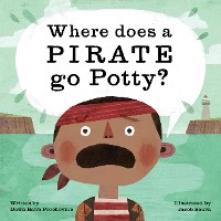 Cover Where Does a Pirate Go Potty?