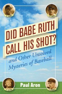 Cover Did Babe Ruth Call His Shot?