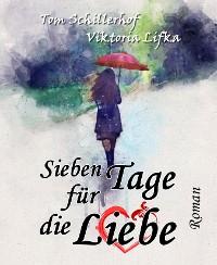 Cover Sieben Tage für die Liebe: Roman