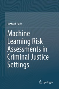 Cover Machine Learning Risk Assessments in Criminal Justice Settings