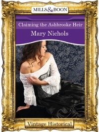 Cover Claiming the Ashbrooke Heir (Mills & Boon Historical)