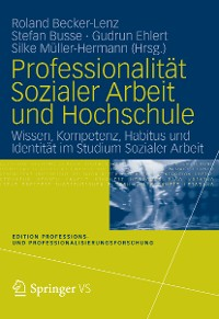 Cover Professionalität Sozialer Arbeit und Hochschule