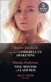 Cover Secrets Of Cinderella's Awakening / Nine Months To Claim Her: Secrets of Cinderella's Awakening / Nine Months to Claim Her (Rebels, Brothers, Billionaires) (Mills & Boon Modern)