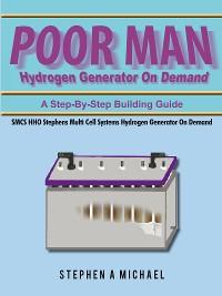 Cover Poor Man Hydrogen Generator on Demand