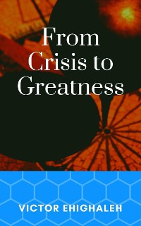 Cover From Crisis to Greatness