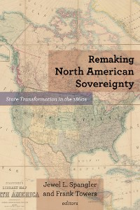 Cover Remaking North American Sovereignty