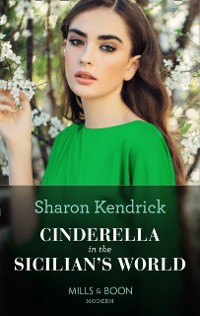 Cover Cinderella In The Sicilian's World (Mills & Boon Modern)