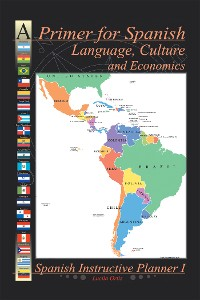 Cover A Primer for Spanish Language, Culture and Economics
