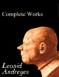 Cover The Complete Works of Leonid Andreyev
