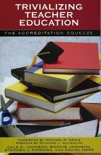 Cover Trivializing Teacher Education