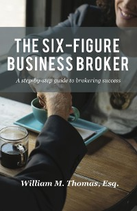 Cover The Six-Figure Business Broker