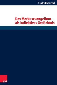 Cover Das Markusevangelium als kollektives Gedächtnis