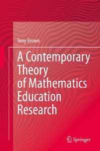 Cover A Contemporary Theory of Mathematics Education Research