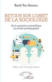 Cover Retour sur l'objet de la sociologie