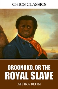 Cover Oroonoko, or, the Royal Slave