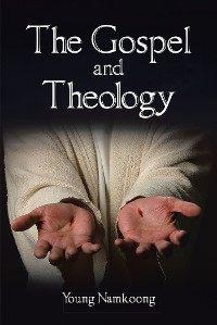 Cover The Gospel and Theology