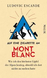 Cover Auf eine Zigarette am Mont Blanc