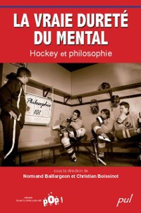 Cover La vraie durete du mental : Hockey et philosophie