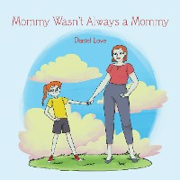 Cover Mommy Wasn't Always a Mommy