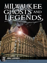 Cover Milwaukee Ghosts and Legends