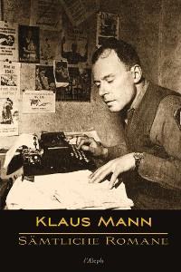 Cover Klaus Mann: Sämtliche Romane