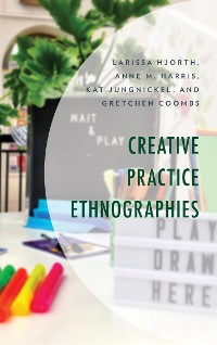 Cover Creative Practice Ethnographies
