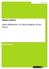 Cover Anna Akhmatova. A Critical Analysis of her Poetry