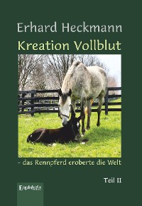 Cover Kreation Vollblut – das Rennpferd eroberte die Welt