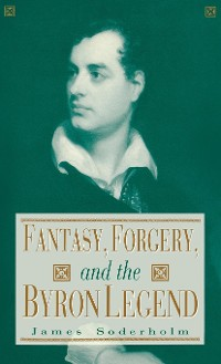 Cover Fantasy, Forgery, and the Byron Legend